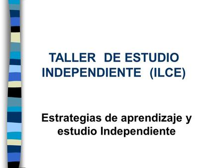 TALLER DE ESTUDIO INDEPENDIENTE (ILCE)
