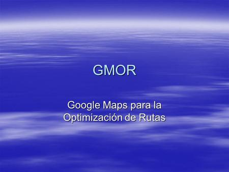 Google Maps para la Optimización de Rutas