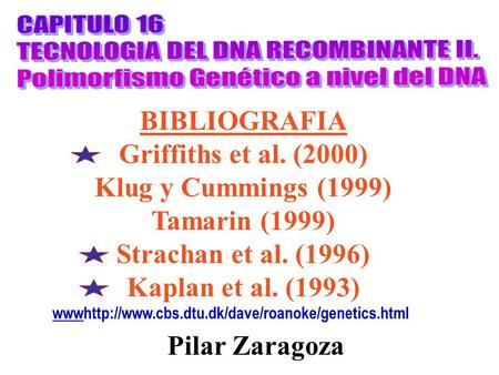 BIBLIOGRAFIA Griffiths et al. (2000) Klug y Cummings (1999)