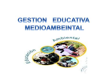 GESTION EDUCATIVA MEDIOAMBEINTAL