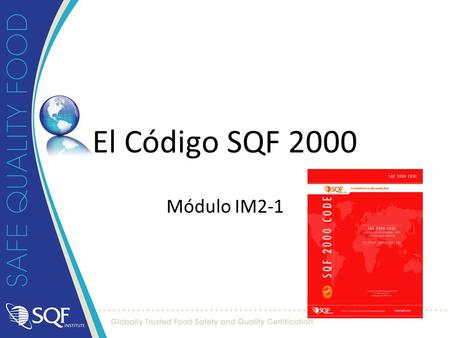 El Código SQF 2000 Módulo IM2-1 SQF Systems Training Course