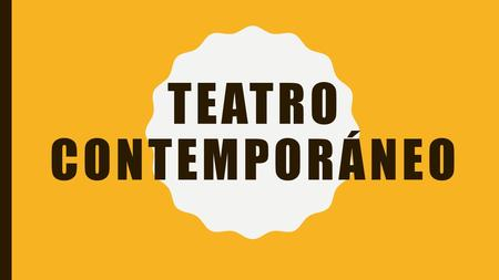 Teatro contemporáneo.