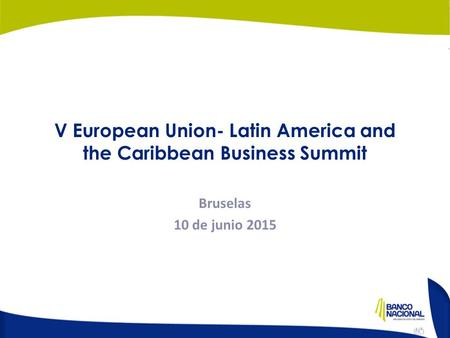 V European Union- Latin America and the Caribbean Business Summit Bruselas 10 de junio 2015.