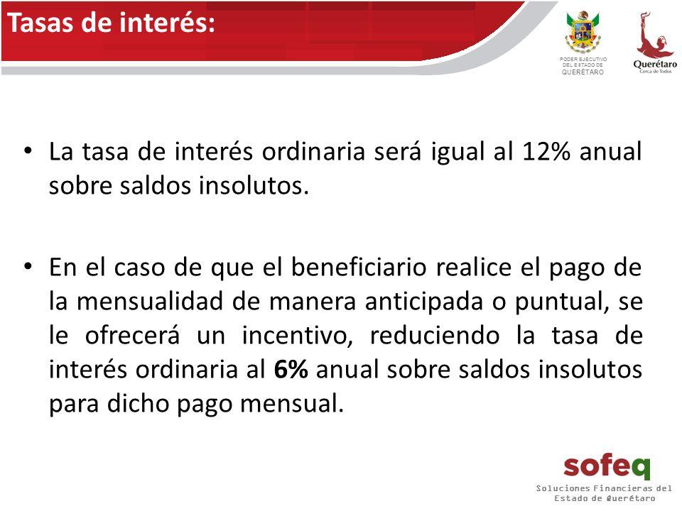 Soluciones Financieras del Estado de Querétaro PODER EJECUTIVO DEL ESTADO DE QUERÉTARO El empresario cubrirá un gasto administrativo equivalente del 2.5% sobre el monto dispuesto.