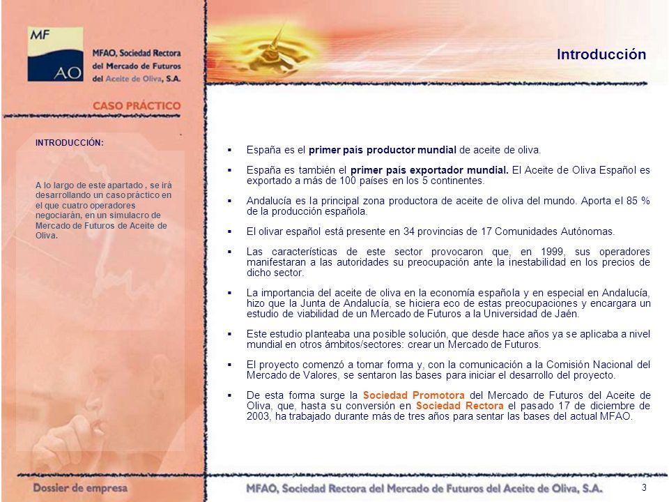 4 PRESENTACIÓN DE PARTICIPANTES: Los Miembros de MFAO, además de poder ser operadores directos, ejercen de intermediarios, en el caso de Miembros Financieros, para que cualquier persona (física o jurídica) pueda participar en MFAO.