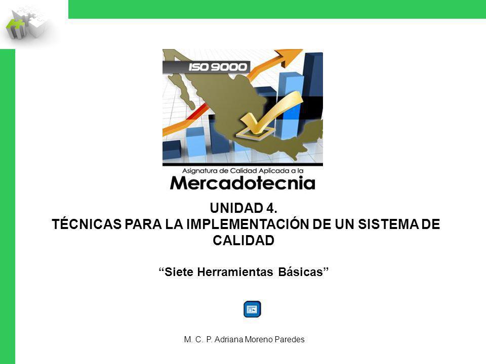 LAS 7 HERRAMIENTAS BÁSICAS DE LA CALIDAD El trabajador es el: Máximo experto de la actividad y procesos que le han sido encomendados.