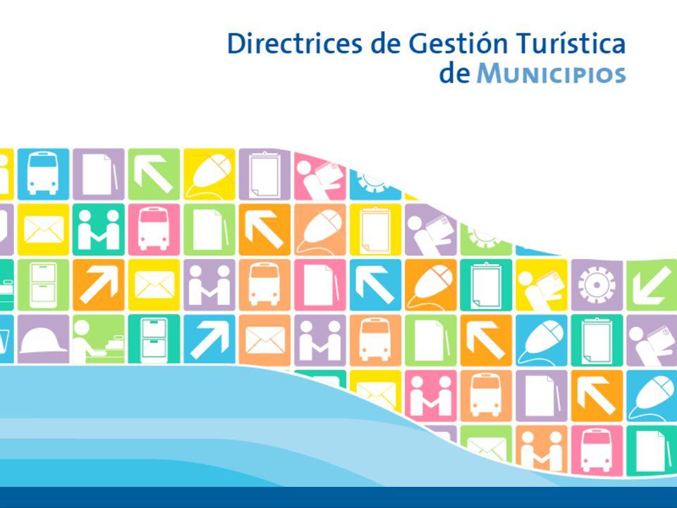 Directrices de Gestión Turística de Municipios 1.Directrices referidas al Liderazgo del Organismo Local de Turismo en el destino 2.Directrices referidas a las Relaciones del Organismo Local de Turismo 3.Directrices referidas a la Comunicación del Destino 4.Directrices referidas a la Gestión Ambiental 5.Directrices referidas a la Gestión de la Calidad 6.Directrices referidas a la Gestión de los RRHH 7.Directrices referidas a la Gestión del Conocimiento del Destino 8.Directrices referidas a Tecnología de Soporte a la Gestión