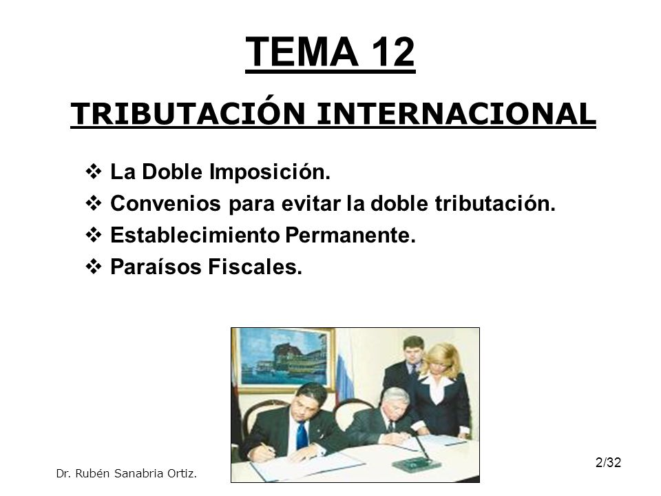 3/32 AL TÉRMINO DE LA CLASE EL ALUMNO: 1.Comprenderá el concepto del Derecho Tributario Internacional, así como sus alcances y fuentes.