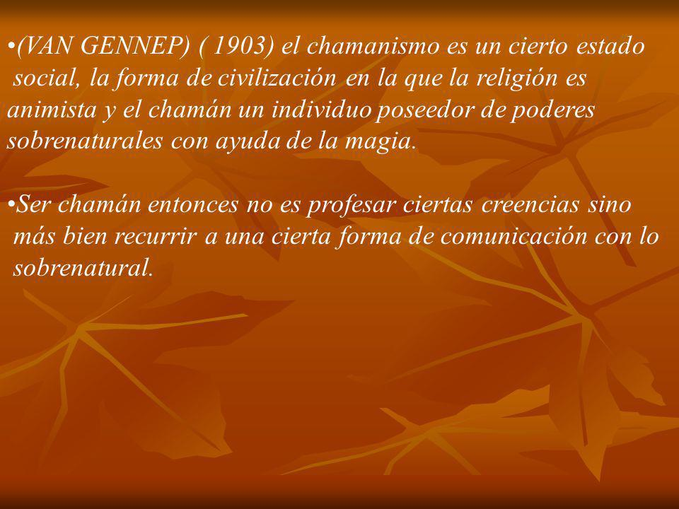 (PARK) ( 1938 ) el chamanismo agrupa todas las prácticas de adquisición del poder sobrenatural, el uso maléfico o benéfico de ese poder con fines sociales y todos los conceptos y creencias ligadas a esta práctica.