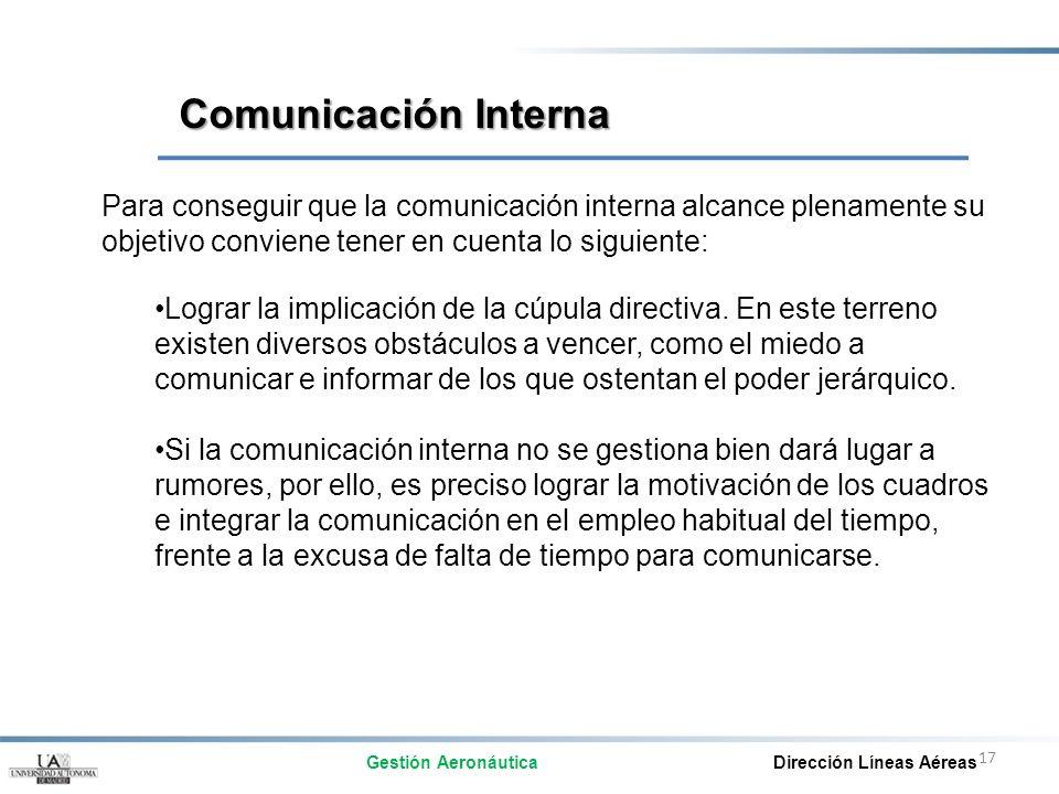 18 Para conseguir que la comunicación interna alcance plenamente su objetivo conviene tener en cuenta lo siguiente: Sacar provecho de las nuevas tecnologías.