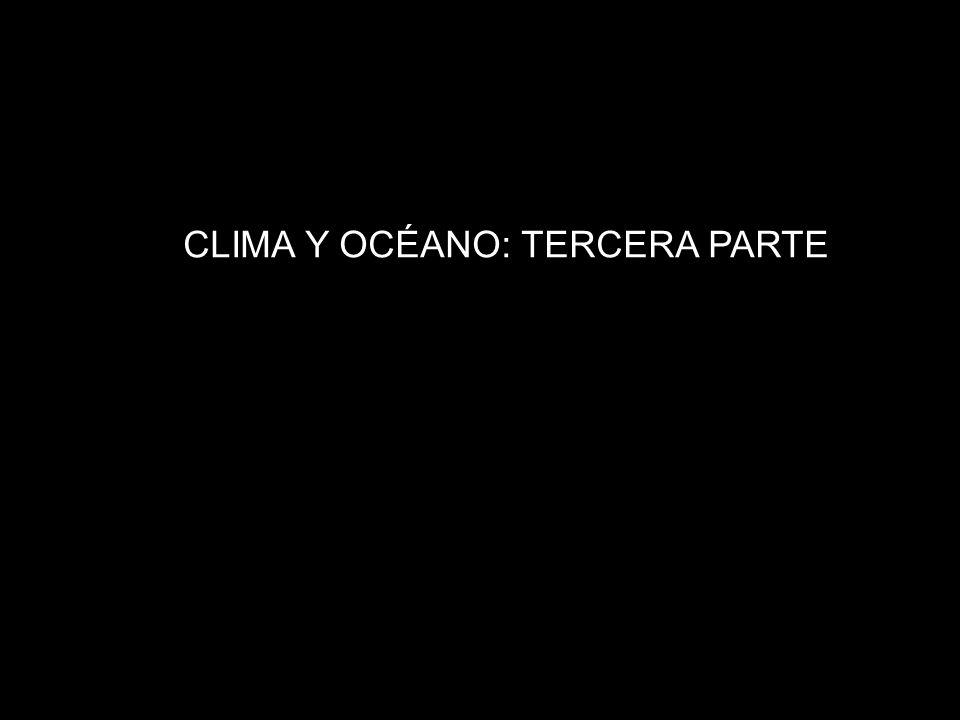 CLIMA Y OCÉANO: TERCERA PARTE