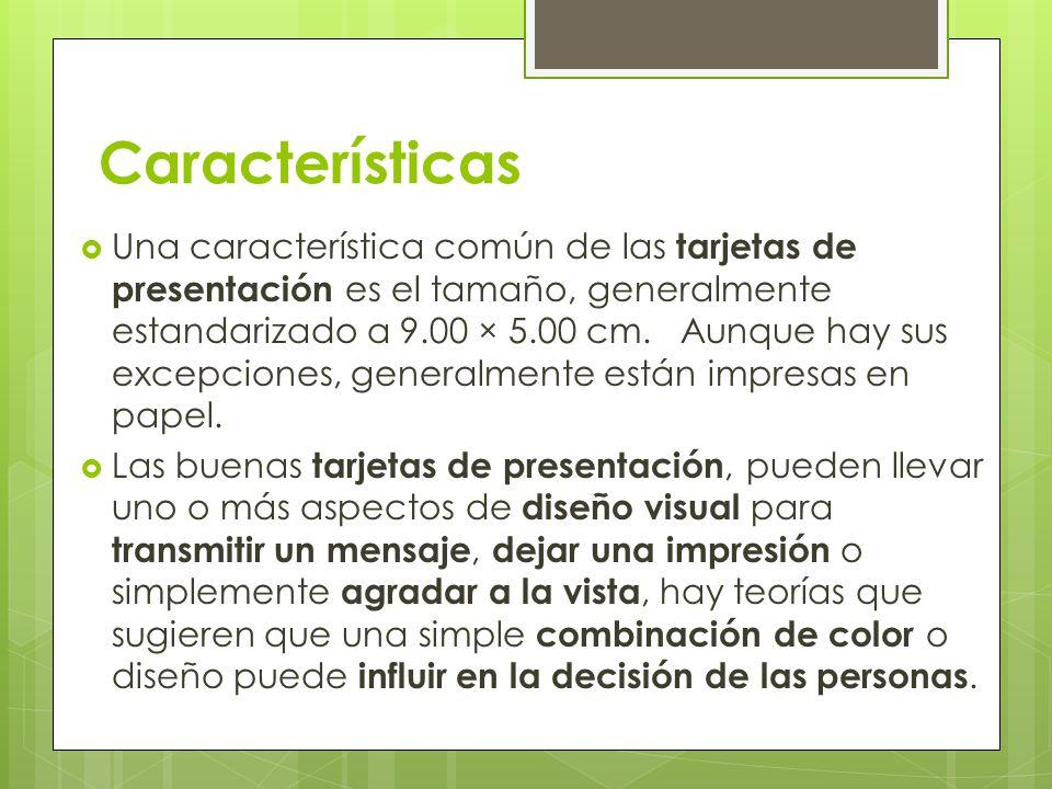 Características Pueden ser impresas en 1, 2 ó 3 colores o en selección de color, es decir, en 4 colores.