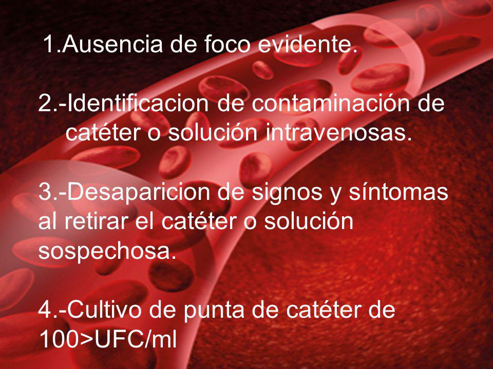 DIAGNOSTICO - Hemocultivo positivo periférico.Hemocultivo positivo a través de catéter central.