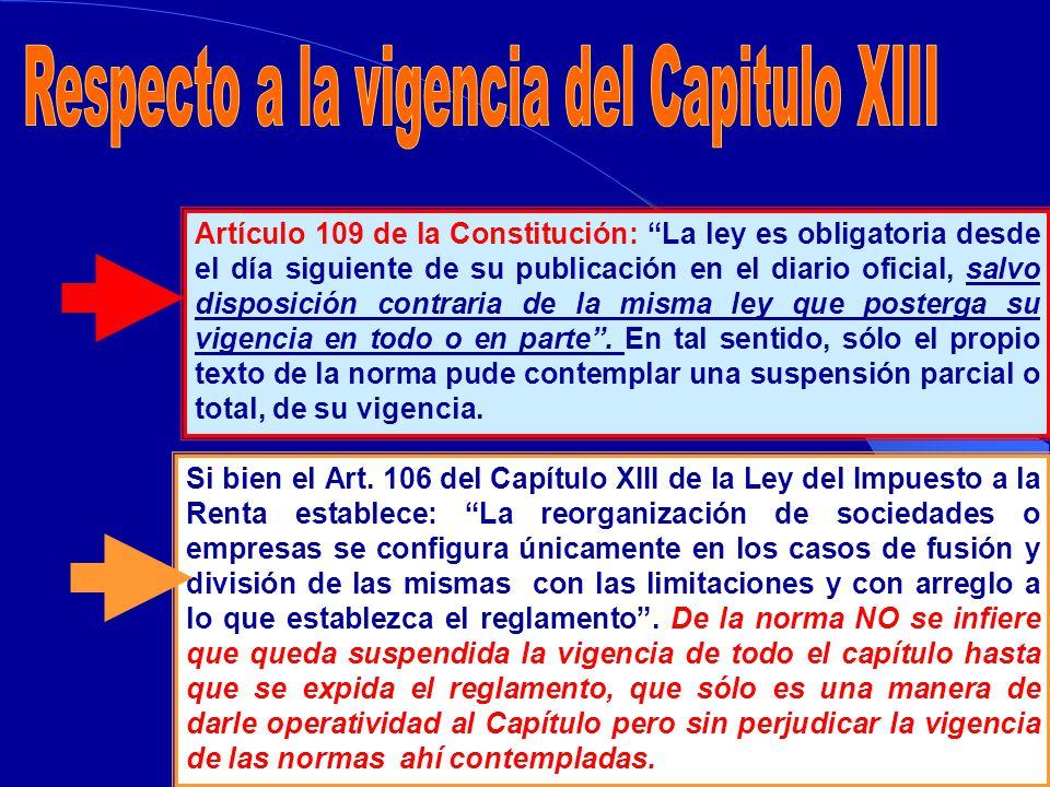 Artículo 109 de la Constitución: La ley es obligatoria desde el día siguiente de su publicación en el diario oficial, salvo disposición contraria de la misma ley que posterga su vigencia en todo o en parte.