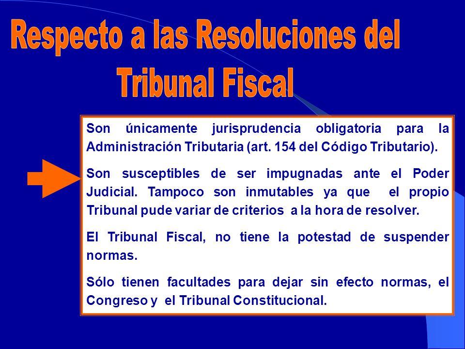 Son únicamente jurisprudencia obligatoria para la Administración Tributaria (art.