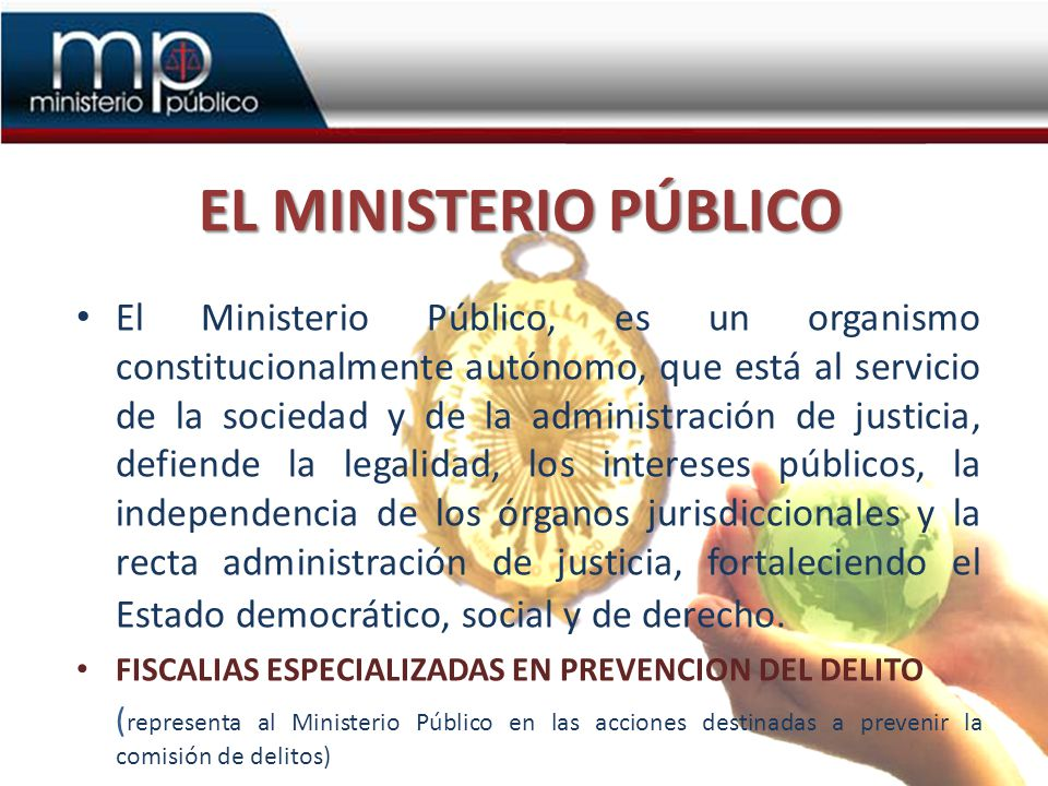 MARCO JURÍDICO Constitución Política Art.159º - Atribuciones del Ministerio Público.