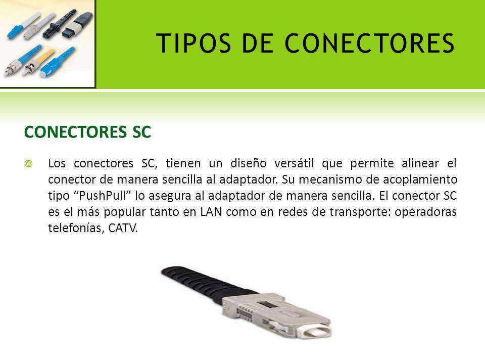 TIPOS DE CONECTORES CONECTORES FC Los conectores FC fueron creados en los años 80 por NTT por su nombre en inglés FiberConnection, tienen un diseño versátil tipo rosca que permite asegurar y alinear el conector de manera firme en el adaptador.