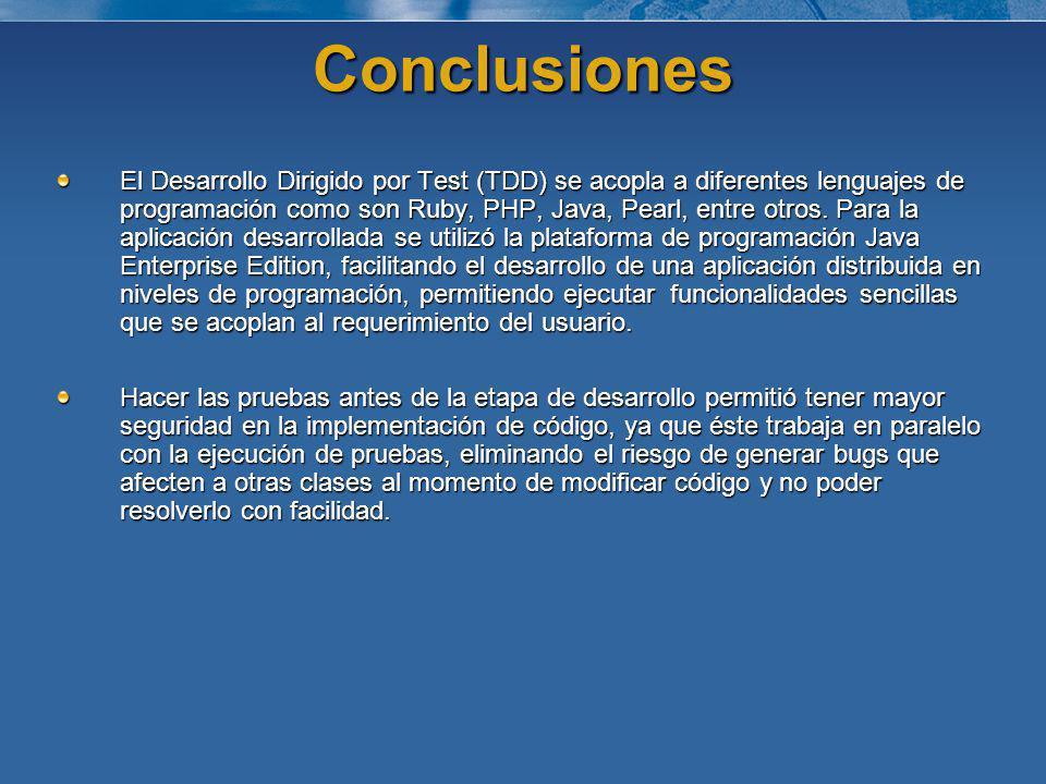 Recomendaciones Para obtener un mejor resultado en cuanto al uso de la técnica TDD, se recomienda: Trabajar conjuntamente con buenas prácticas del desarrollo ágil como por ejemplo la utilización de patrones de diseño, buen uso de semántica, integración continua, entre otros.