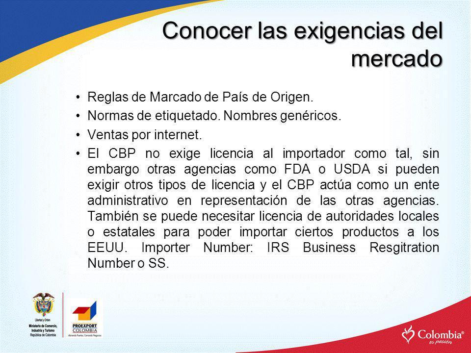 Conocer las exigencias del mercado El CBP tiene el derecho de examinar cualquier cargamento importado a los EEUU.