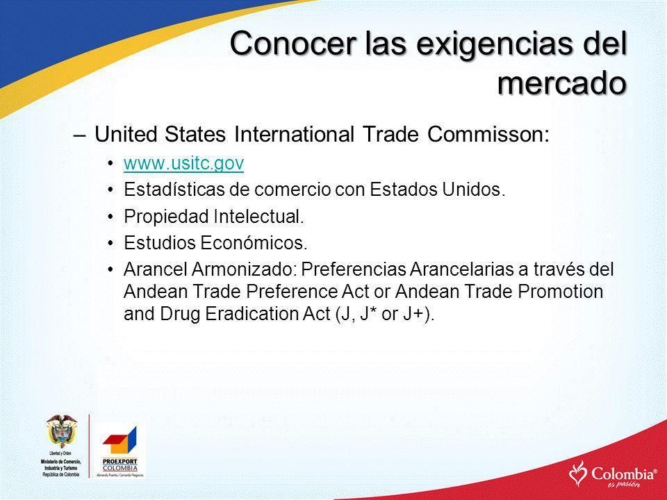 Conocer las exigencias del mercado –International Trade Administration – US Department of Commerce: www.trade.gov/ia/ Encargada de regular el Fair Trade.
