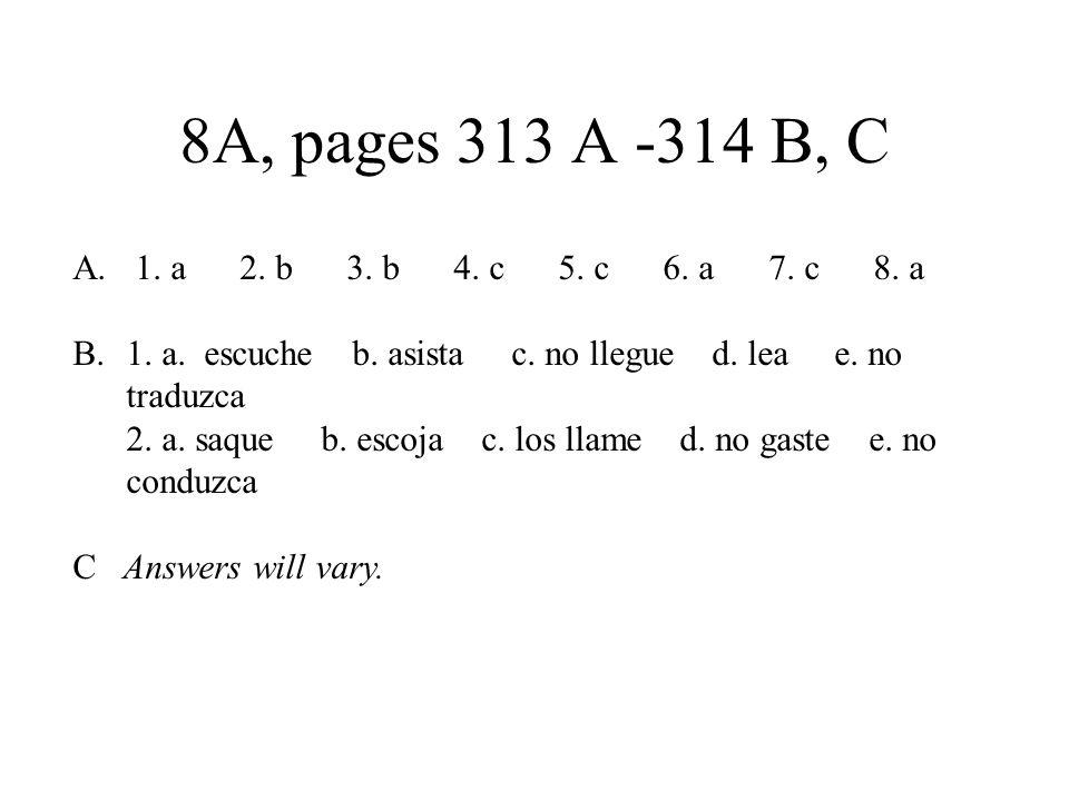 8A, page 316 A, B A.1. examine 2. explique 3. diga 4.