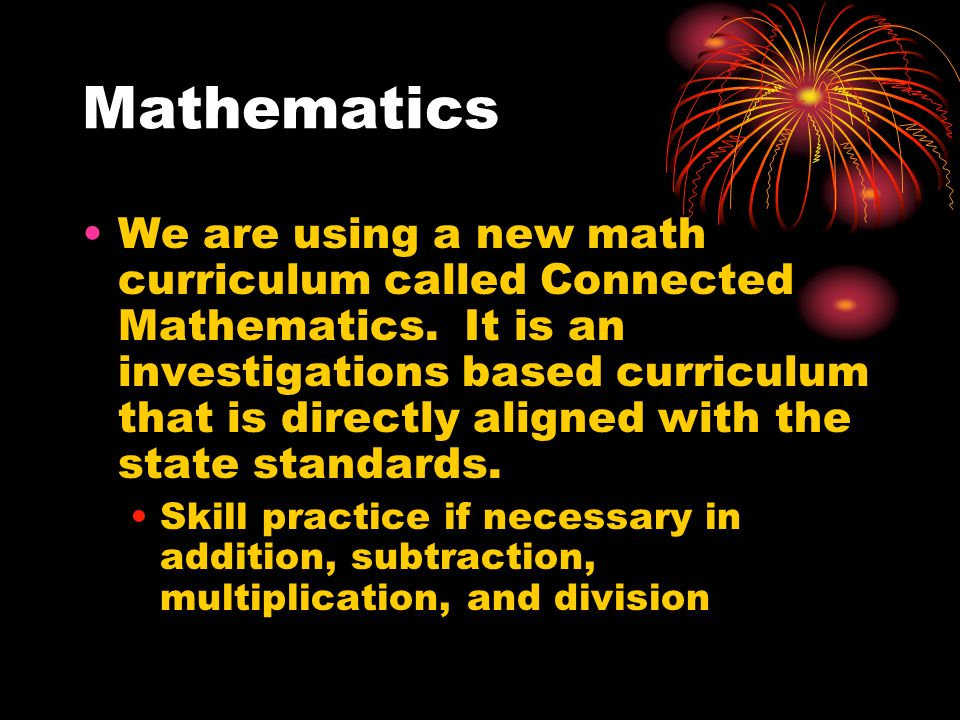 Mathematics (cont.) The units of study include: Factors and multiples Understanding fractions, decimals, and percents Two-dimensional geometry Using fraction operations Two dimensional measurement Computing with decimals and percents Understanding probability Statistics