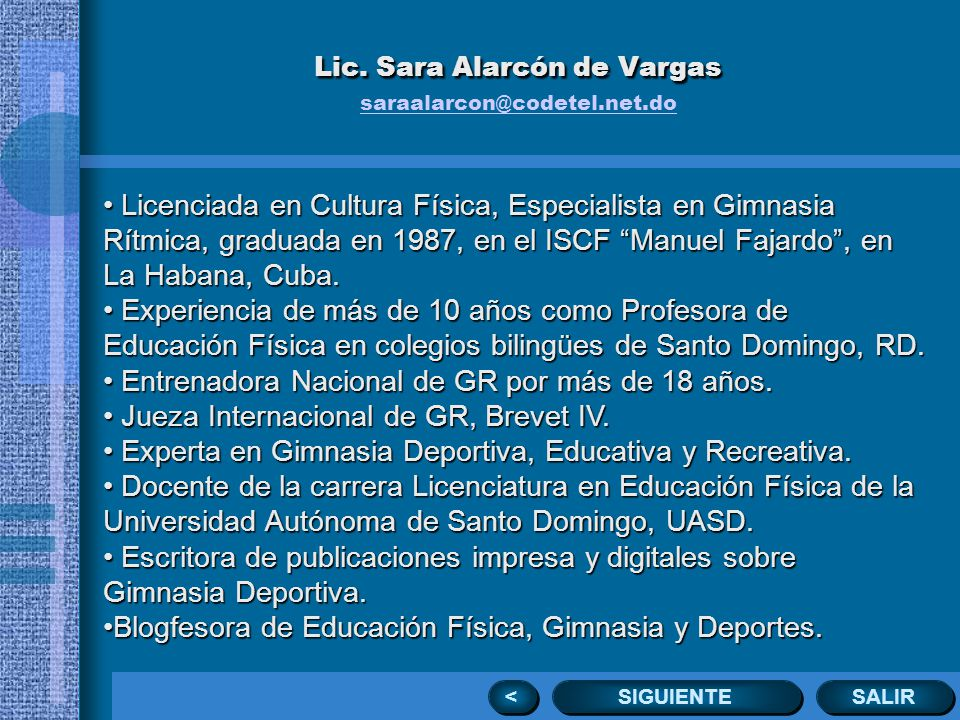 SALIR MENÚ PRINCIPAL < < * De Alvear Marcelo T.