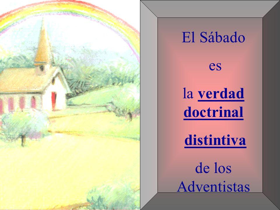El Sábado y Los Adventistas 1.Creó 2.Bendijo 3. Santo Sagrado 4.