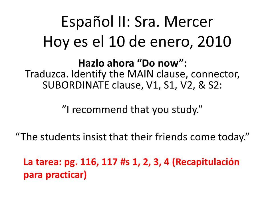 La prueba de capítulo 3 el jueves La prueba de capítulo 3 será el jueves 13 de enero 3.1: Pronombres Relativos (Relative Pronouns) QUE, LO QUE, QUIEN, QUIENES 3.2: Mandatos Formales (Formal Commands) ej: HABLAR, Speak, Dont speak = Habla, y No hables 3.3: El Subjuntivo Presente (Present Subjunctive) with Impersonal Expressions ej: Es importante que los estudiantes pratiquen la gramática.