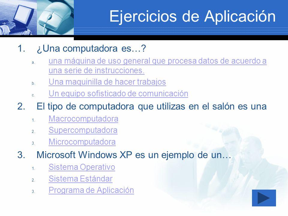 Ejercicios de Aplicación (cont.) 4.Un programa de aplicación te permite… a.