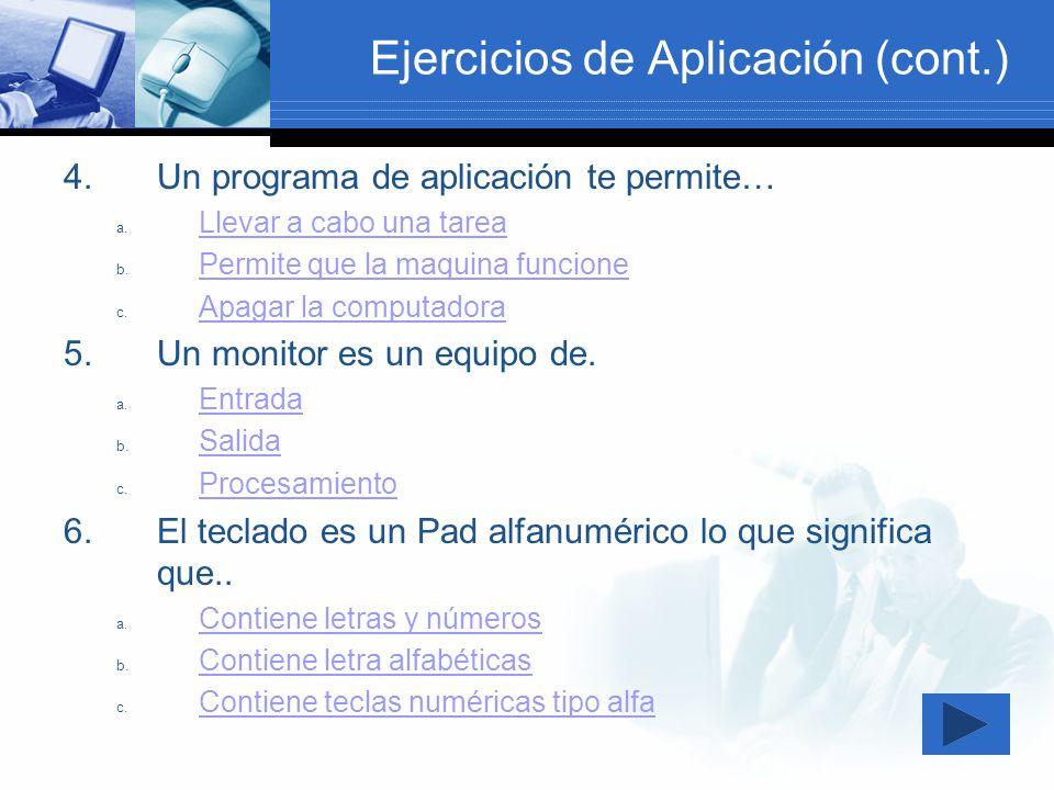 Ejercicios de Aplicación (cont.) 7.El mouse se utiliza para… a.