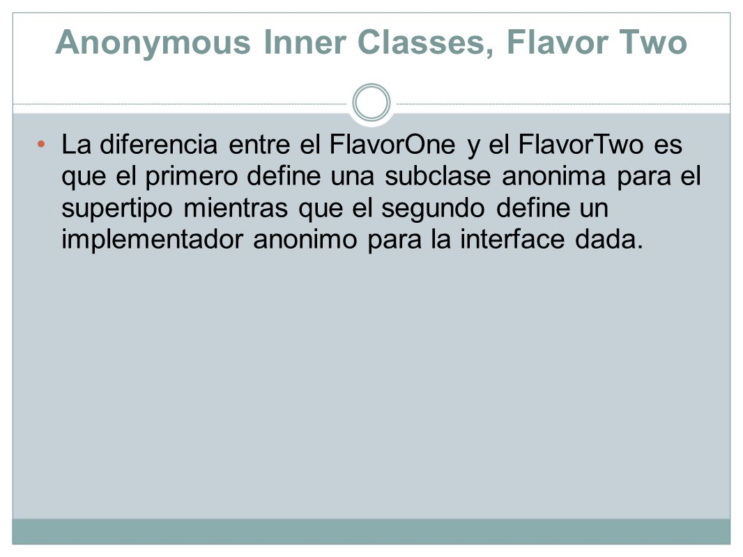 Anonymous Inner Classes, Flavor Two Exam Watch.