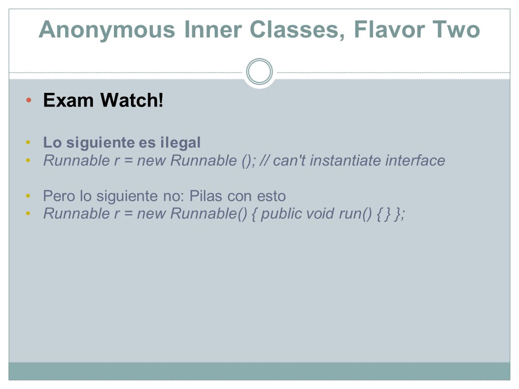 Argument-Defined Anonymous Inner Classes Significa crear inner class anónimas como parámetros de una función.