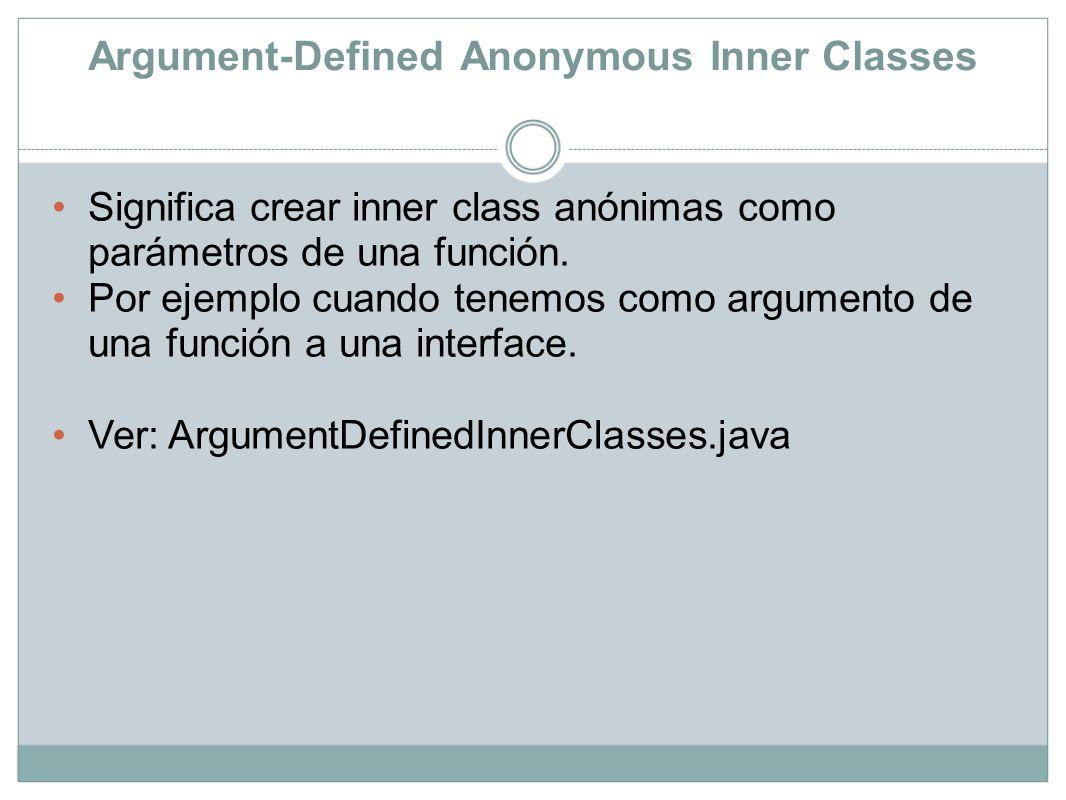 Static Nested Classes No son en si inner class en si mismo, lo único que quieren decir es que, como cualquier miembro estático de una clase; este puede ser accesado sin necesidad de tener una instancia de la clase outer.