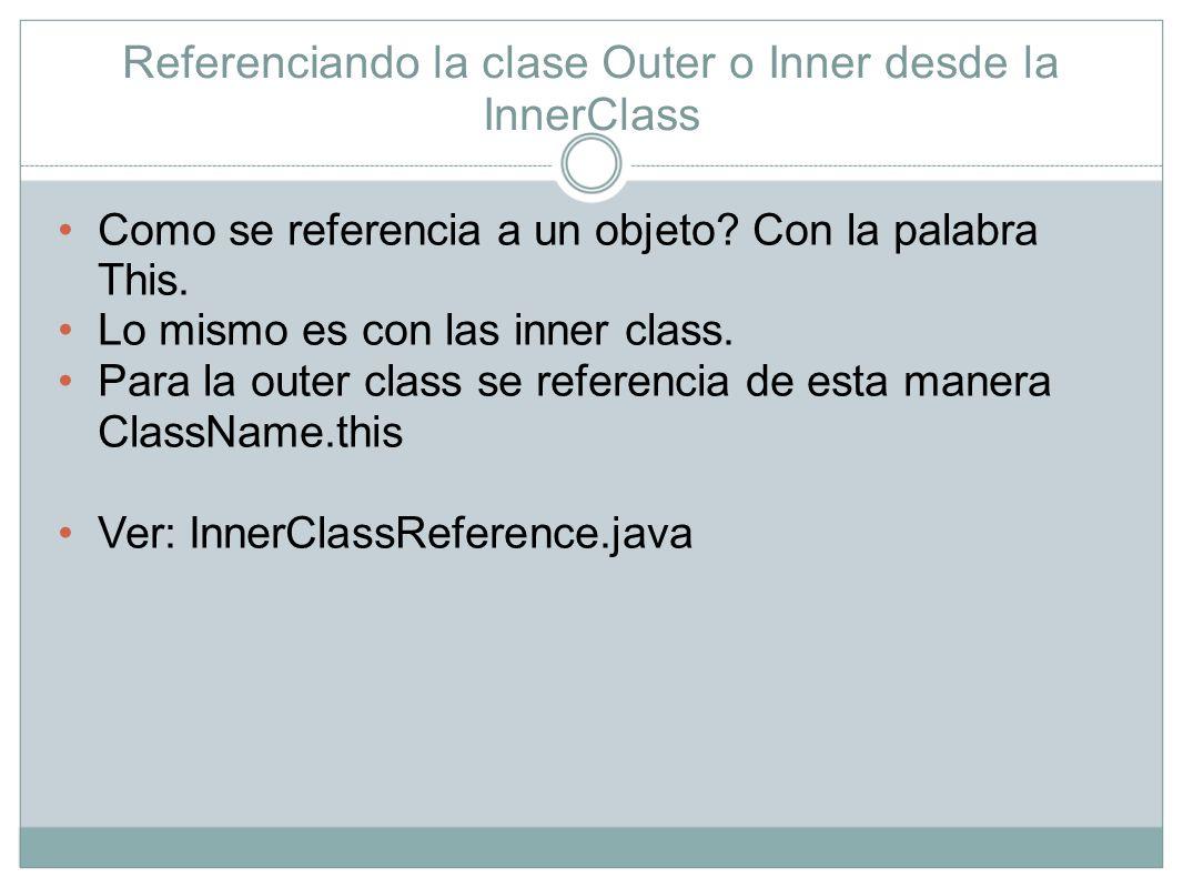 Modificadores de acceso aplicados a inner class Pueden ser los siguientes: Final Abstract Public Private Protected Strictfp Static (pero static hace que la clase ya no sea inner class)