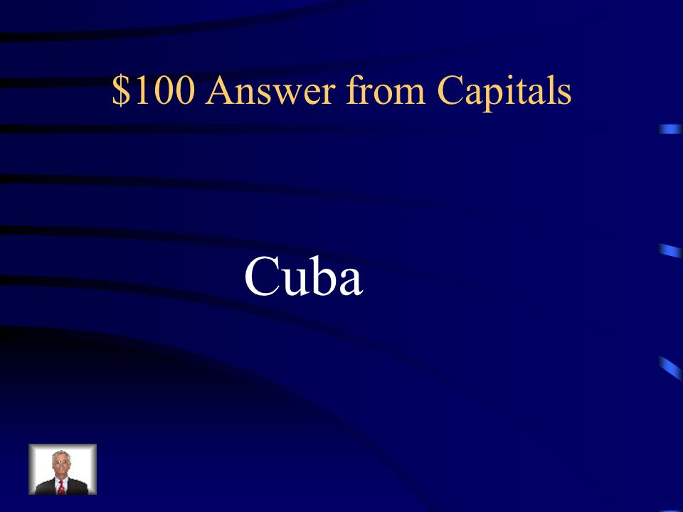 $100 Answer from Capitals Cuba