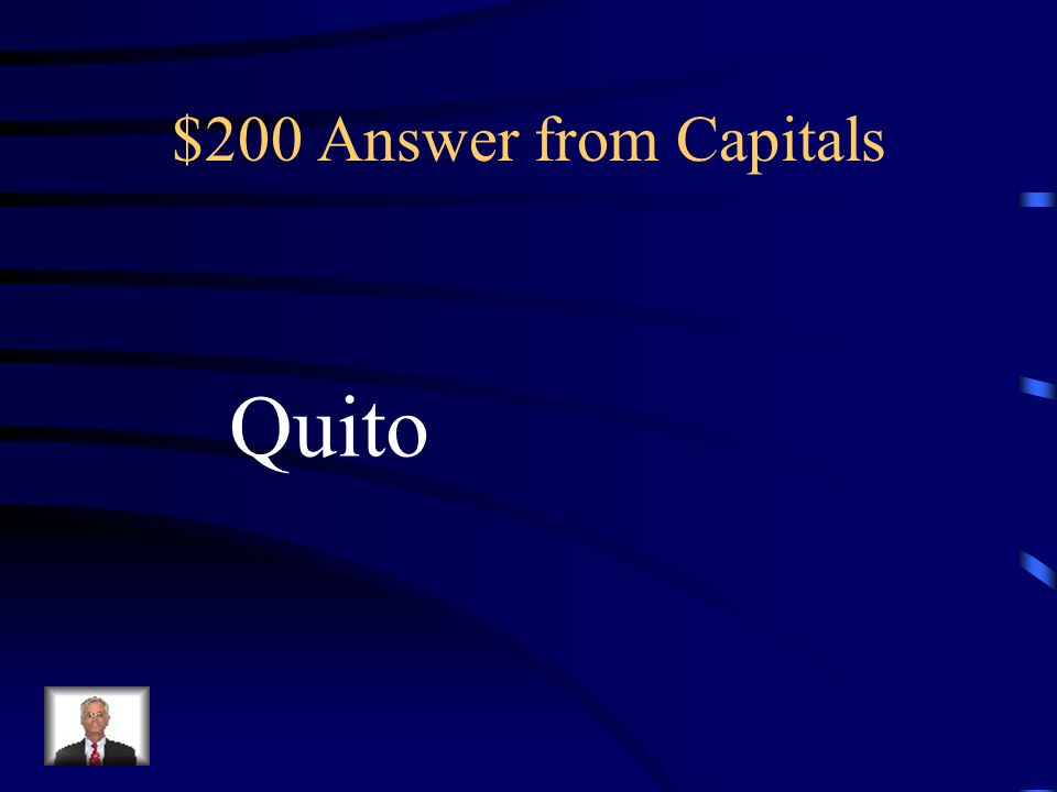 $200 Answer from Capitals Quito