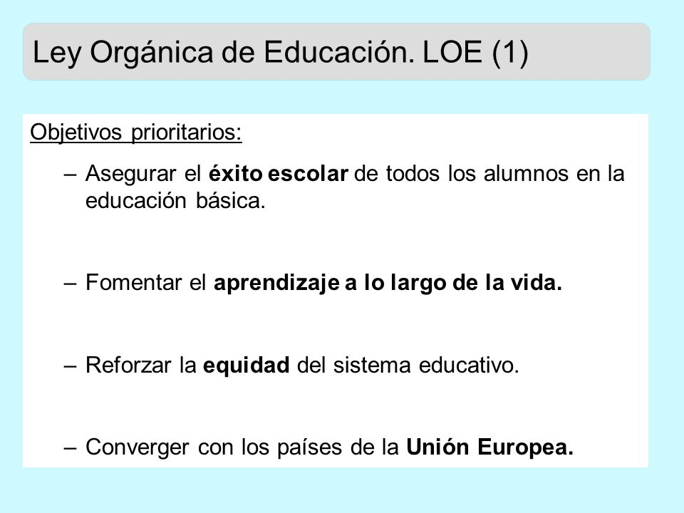 Ley Orgánica de Educación.