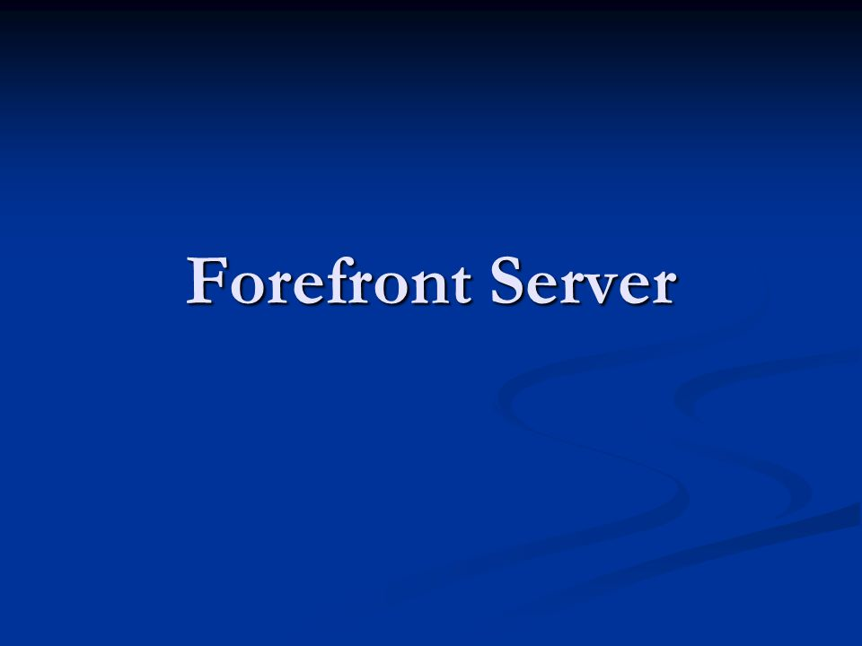 ¿Gama de productos? Forefront Server