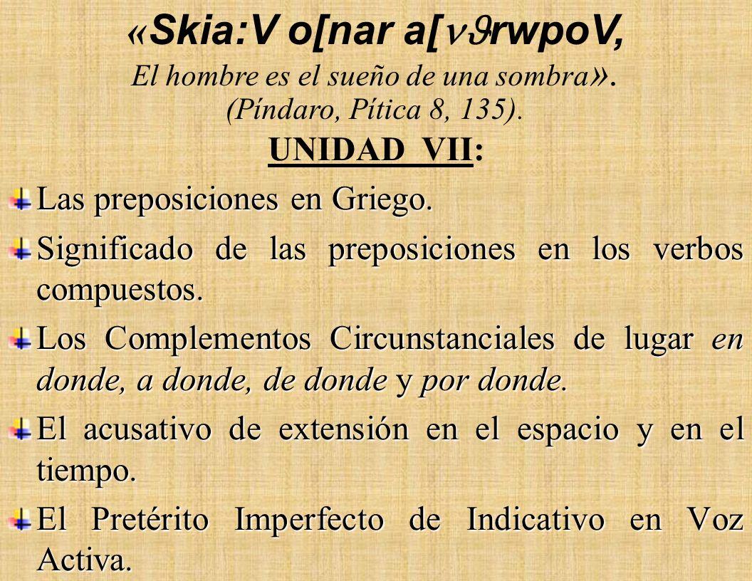 UNIDAD VII: Las preposiciones en Griego.Significado de las preposiciones en los verbos compuestos.