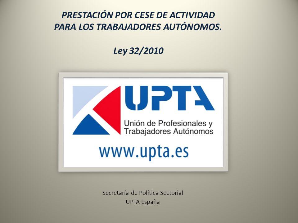 Prestación por cese de actividad para los trabajadores autónomos Disposición adicional cuarta de la Ley 20/2007, de 11 de julio, del Estatuto del Trabajo Autónomo-LETA Informe del Grupo de Expertos de 23 de Diciembre de 2008.