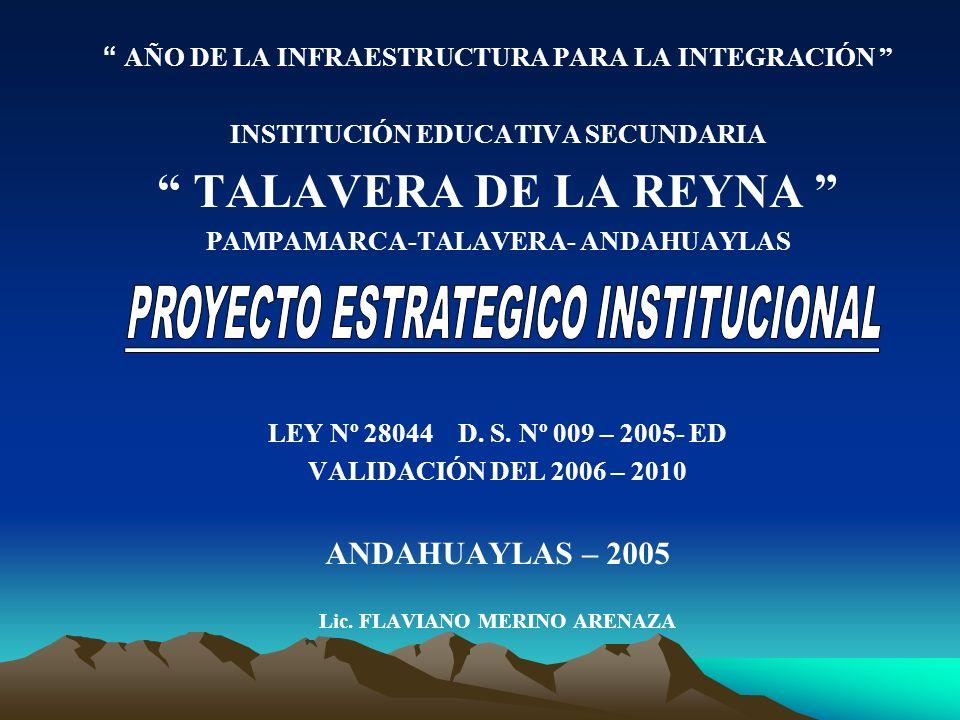A.-IDENTIDAD DE LA INSTITUCIÓN RESEÑA HISTORICA La Institución Educativa Secundaria Talavera de la Reyna inicia sus labores el 05-04-1999, con la RDSR Nº.