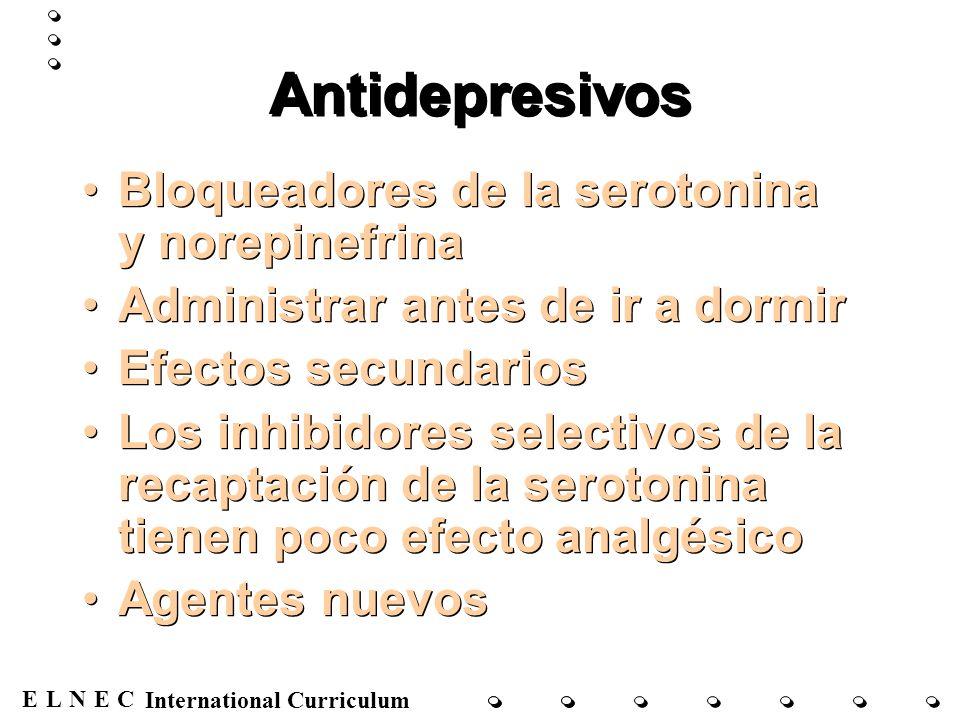 ENECL International Curriculum Anticonvulsivantes/Fármacos antiepilépticos Los agentes más antiguos tienen efectos adversos importantes Agentes más nuevos: –Gabapentina –Pregabalina –Lamotrigina, levetiracetam, oxcarbazepina y otros