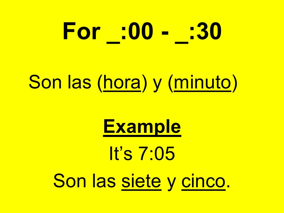 For __:15 Son las (hora) y cuarto Example Its 3:15. Son las tres y cuarto