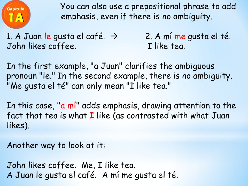 You can also use a prepositional phrase to add emphasis, even if there is no ambiguity.