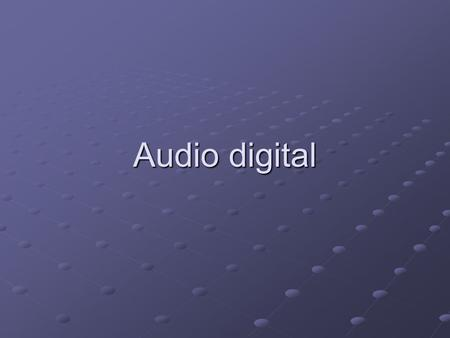 Audio digital.