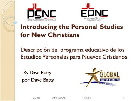Introducing the Personal Studies for New Christians Descripción del programa educativo de los Estudios Personales para Nuevos Cristianos By Dave Batty.