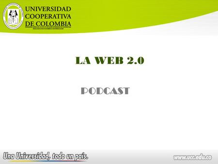 LA WEB 2.0 PODCAST. AUDIO AGENDA Concepto de Podcast Audacity Creación de un podcast Publicar el podcast.