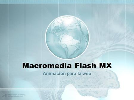 Macromedia Flash MX Animación para la web.