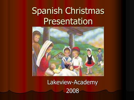 Spanish Christmas Presentation Lakeview-Academy2008.